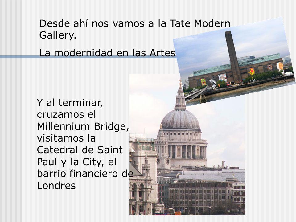 Desde ahí nos vamos a la Tate Modern Gallery.