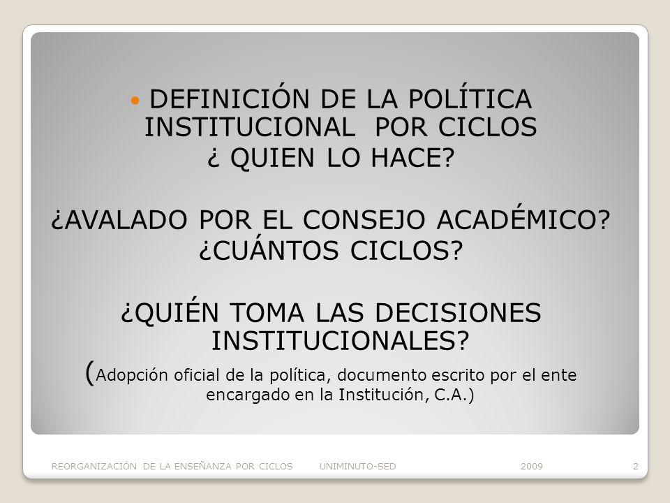 DEFINICIÓN DE LA POLÍTICA INSTITUCIONAL POR CICLOS ¿ QUIEN LO HACE