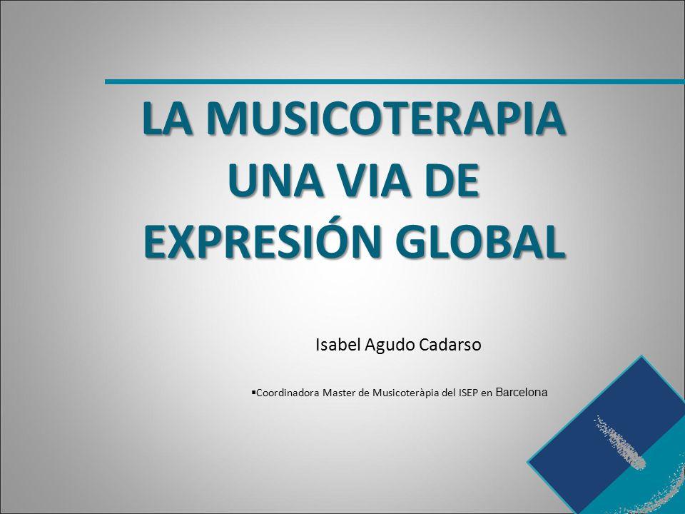LA MUSICOTERAPIA UNA VIA DE EXPRESIÓN GLOBAL