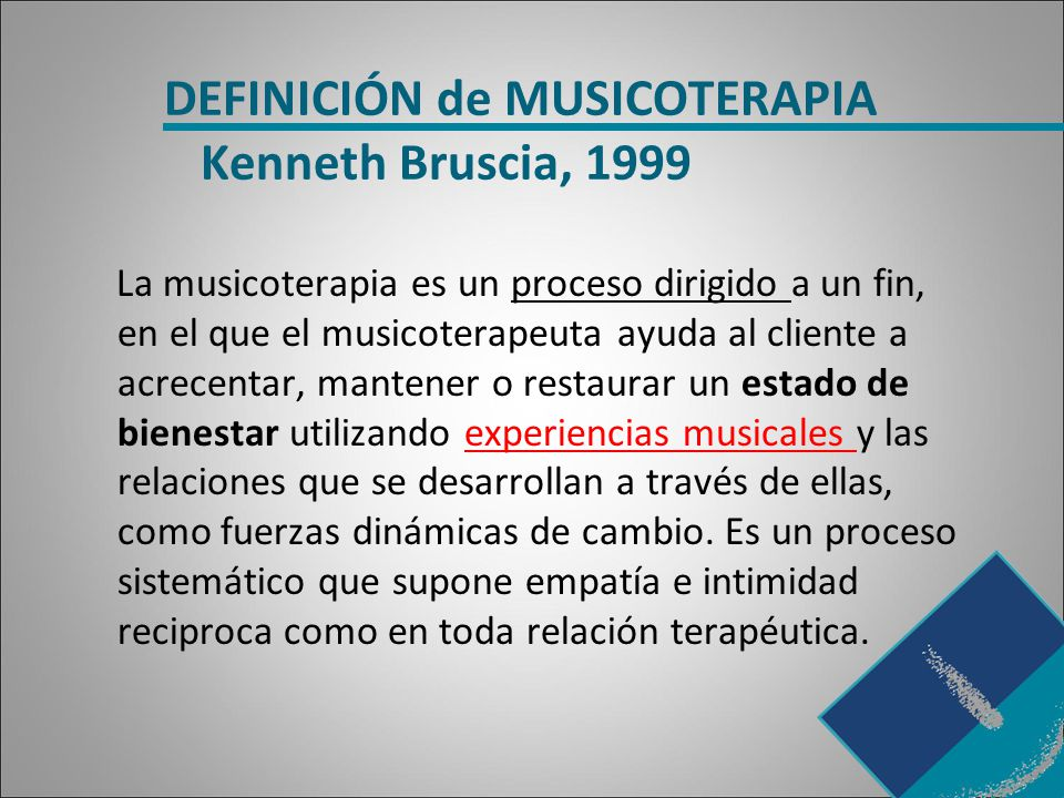DEFINICIÓN de MUSICOTERAPIA Kenneth Bruscia, 1999