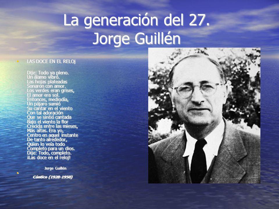 La generación del 27. Jorge Guillén