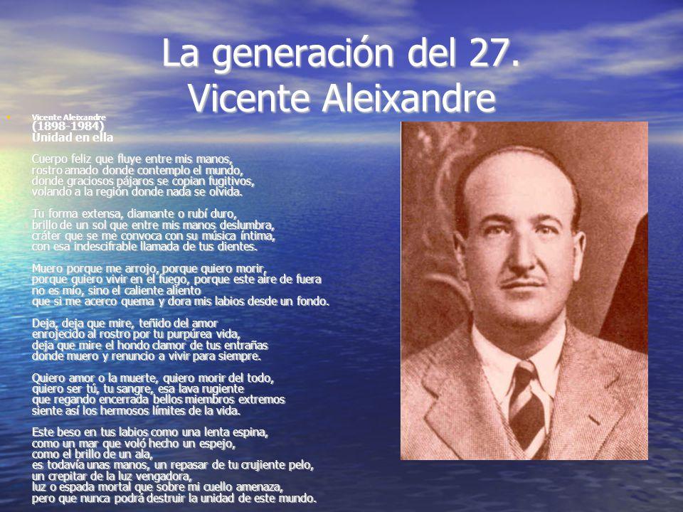 La generación del 27. Vicente Aleixandre