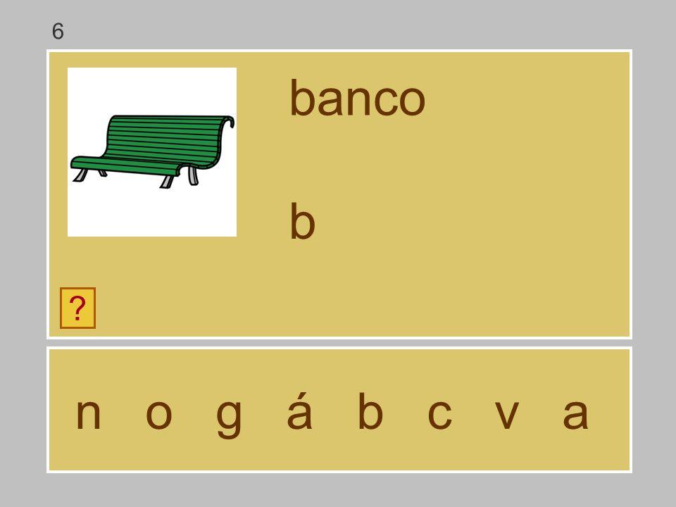 6 banco b n o g á b c v a