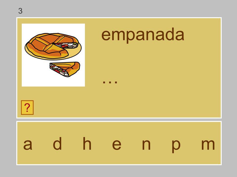 3 empanada … a d h e n p m