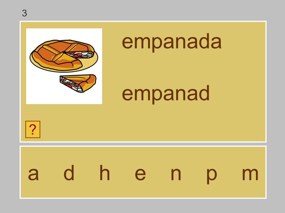 3 empanada empanad a d h e n p m