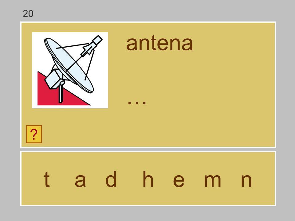 20 antena … t a d h e m n