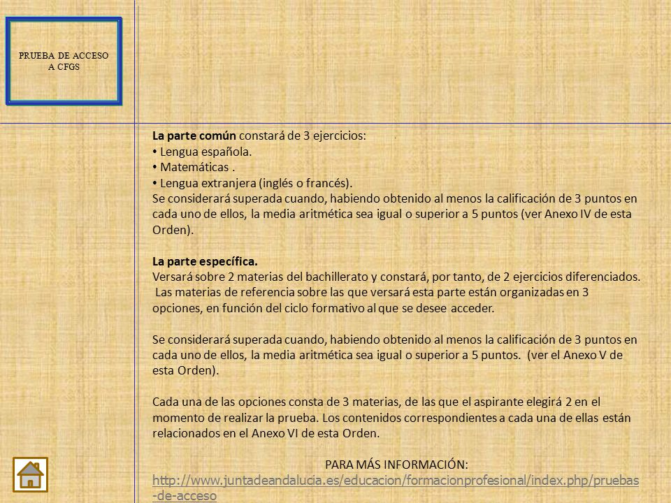 La parte común constará de 3 ejercicios: Lengua española.