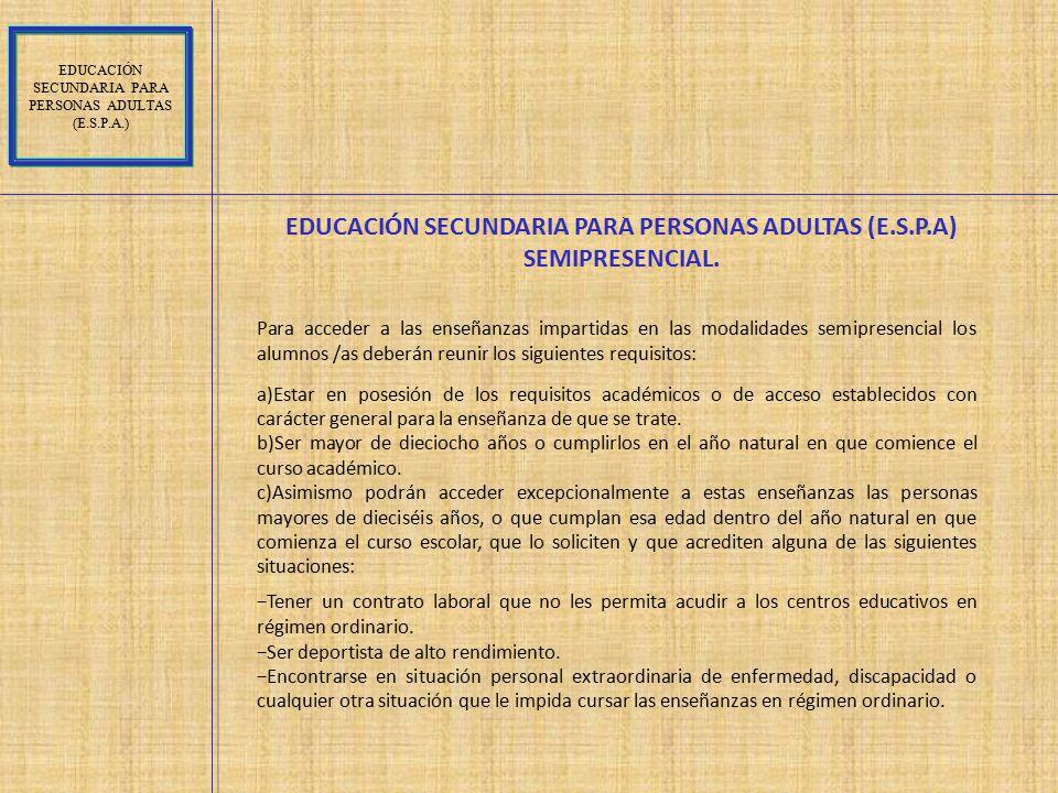 EDUCACIÓN SECUNDARIA PARA PERSONAS ADULTAS (E.S.P.A) SEMIPRESENCIAL.