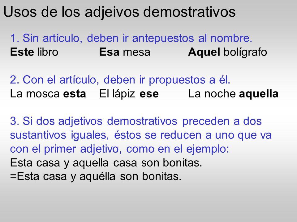 Usos de los adjeivos demostrativos
