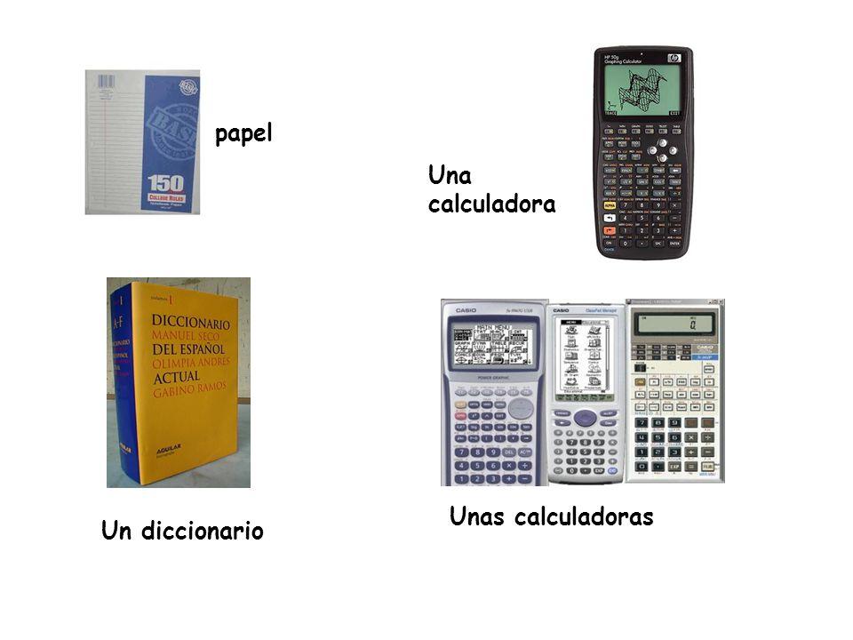 papel Una calculadora Unas calculadoras Un diccionario