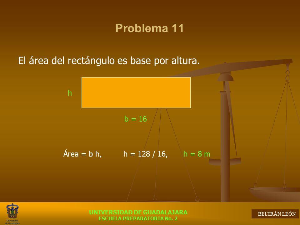 Problema 11 El área del rectángulo es base por altura. h b = 16