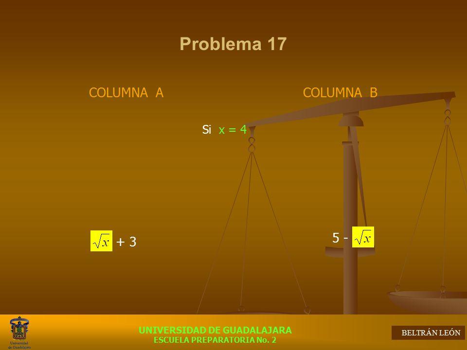 Problema 17 COLUMNA A + 3 COLUMNA B 5 - Si x = 4