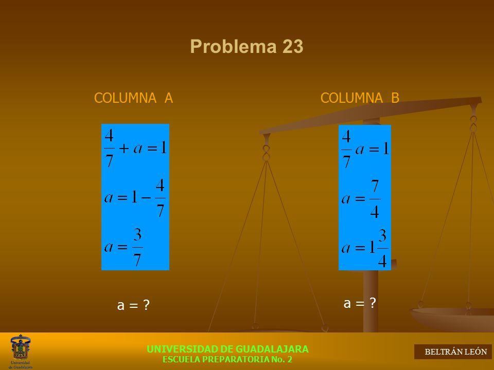 Problema 23 COLUMNA A a = COLUMNA B a =