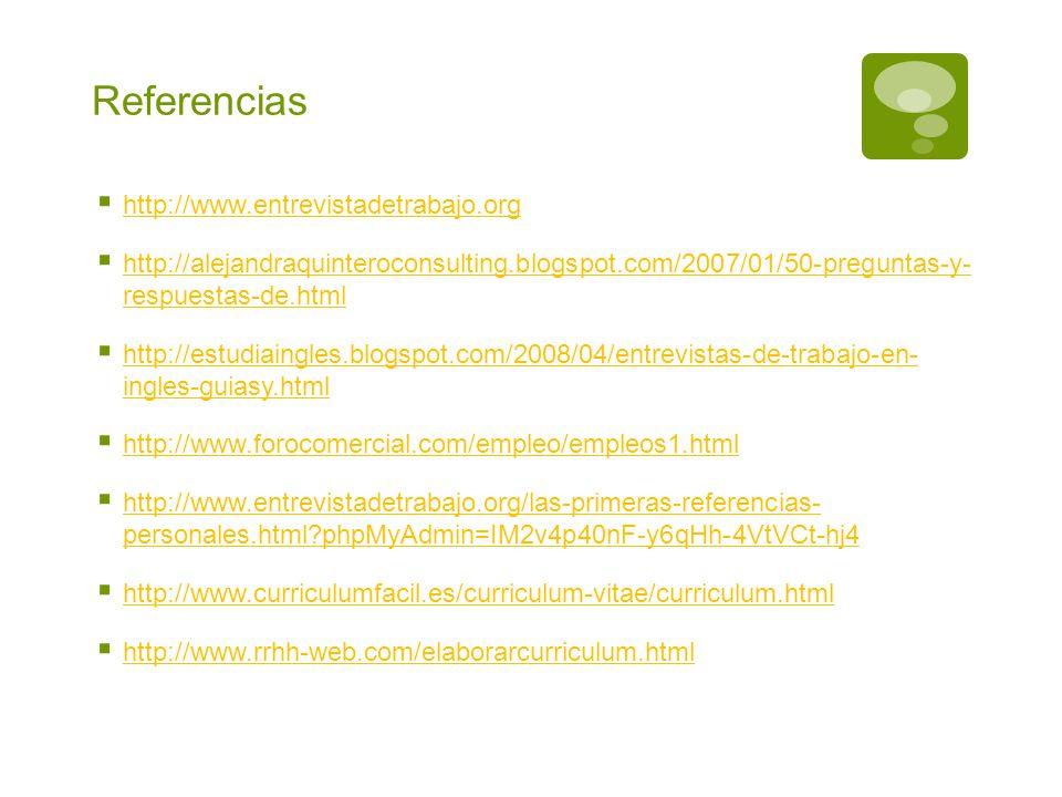 Referencias http://www.entrevistadetrabajo.org