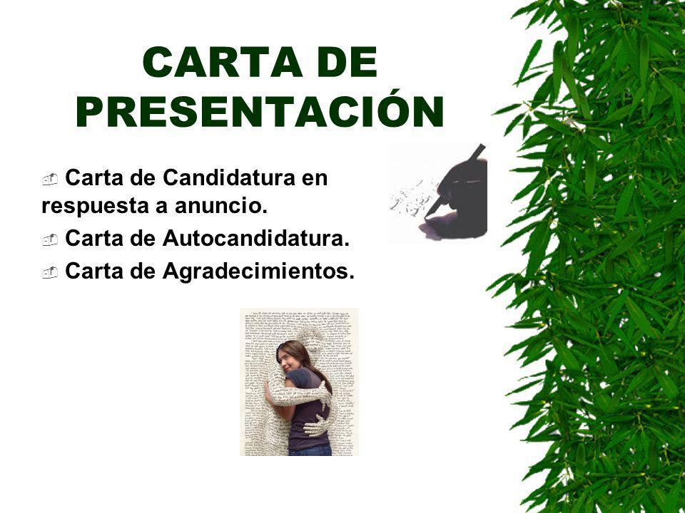 CARTA DE PRESENTACIÓN Carta de Candidatura en respuesta a anuncio.