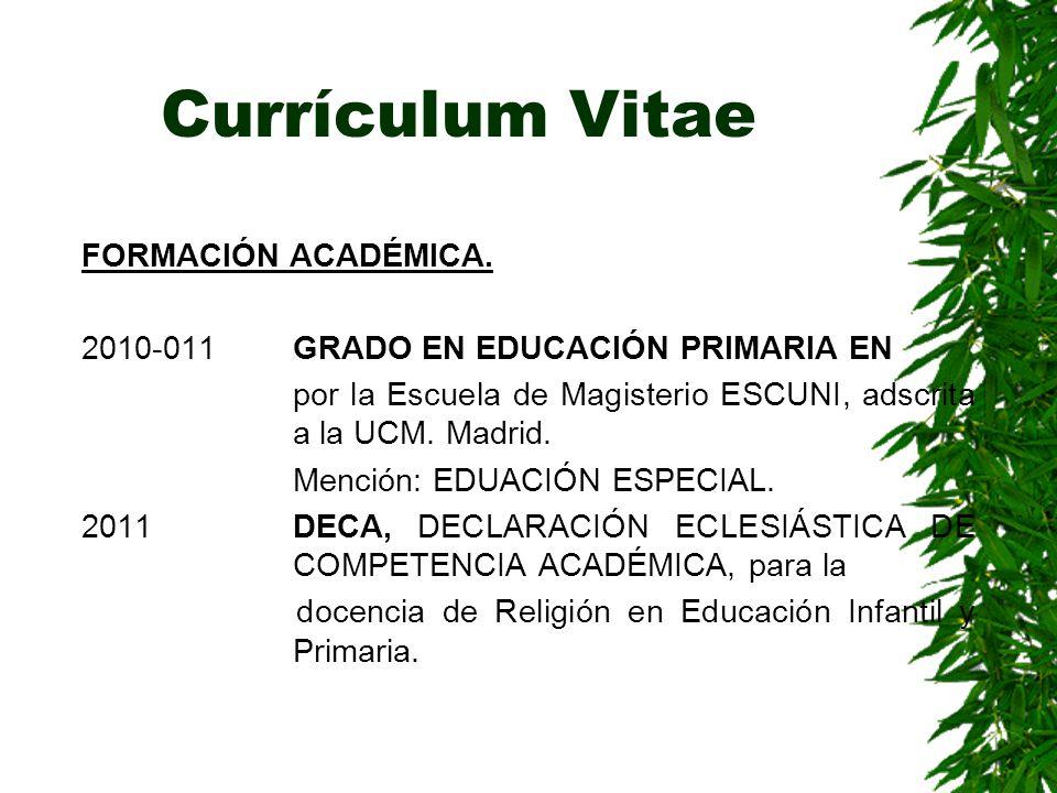 Currículum Vitae FORMACIÓN ACADÉMICA.