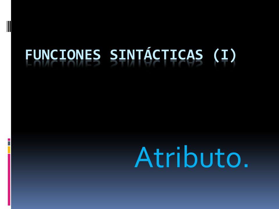 FUNCIONES SINTÁCTICAS (I)