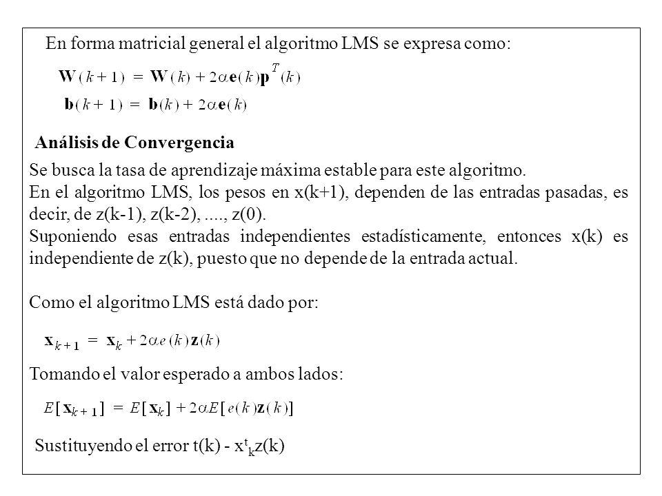 En forma matricial general el algoritmo LMS se expresa como: