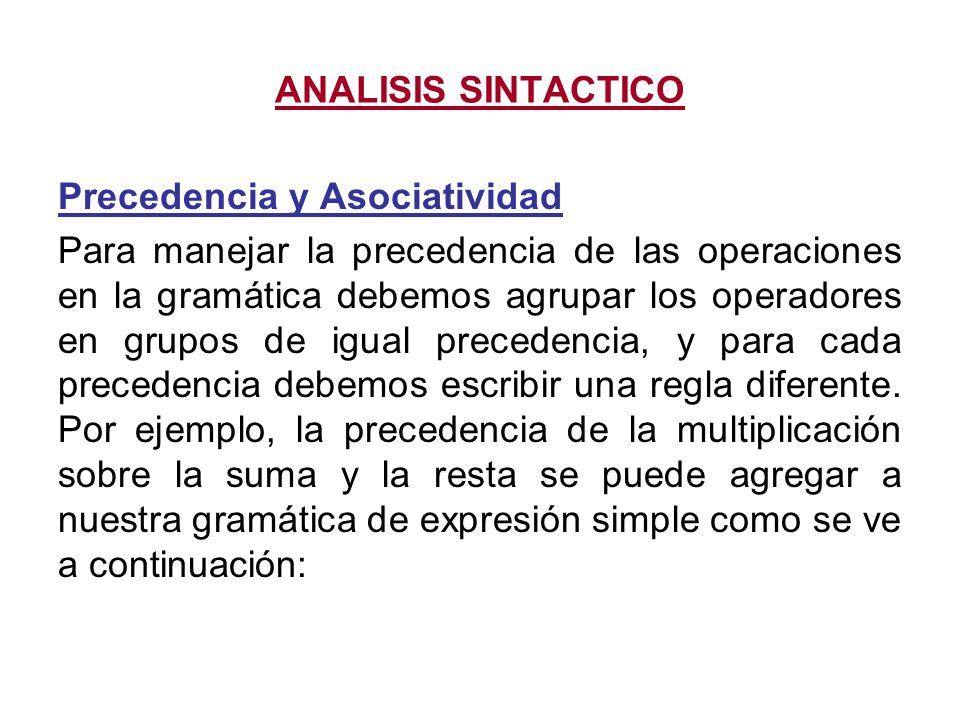 ANALISIS SINTACTICO Precedencia y Asociatividad.