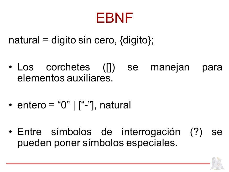 EBNF natural = digito sin cero, {digito};