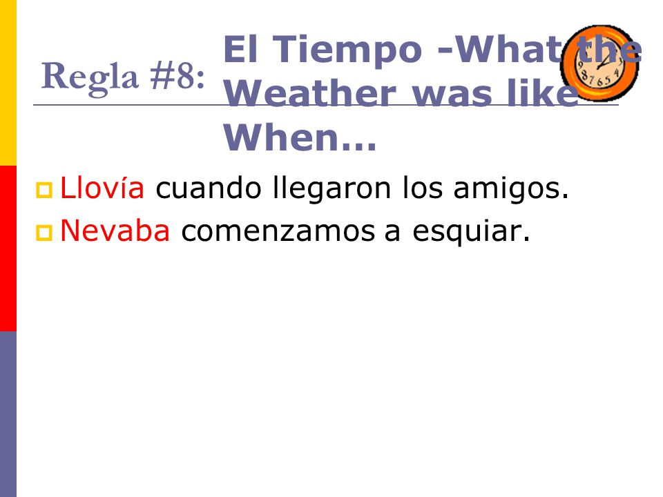 Regla #8: El Tiempo -What the Weather was like When…