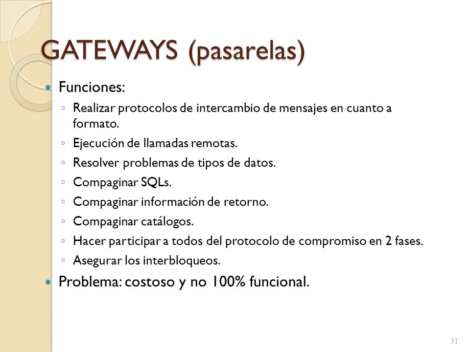GATEWAYS (pasarelas) Funciones: Problema: costoso y no 100% funcional.