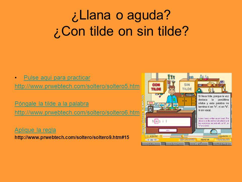 ¿Llana o aguda ¿Con tilde on sin tilde