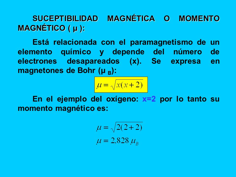 SUCEPTIBILIDAD MAGNÉTICA O MOMENTO MAGNÉTICO ( μ ):