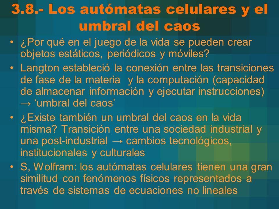 3.8.- Los autómatas celulares y el umbral del caos
