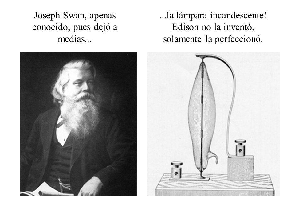 Joseph Swan, apenas conocido, pues dejó a medias...