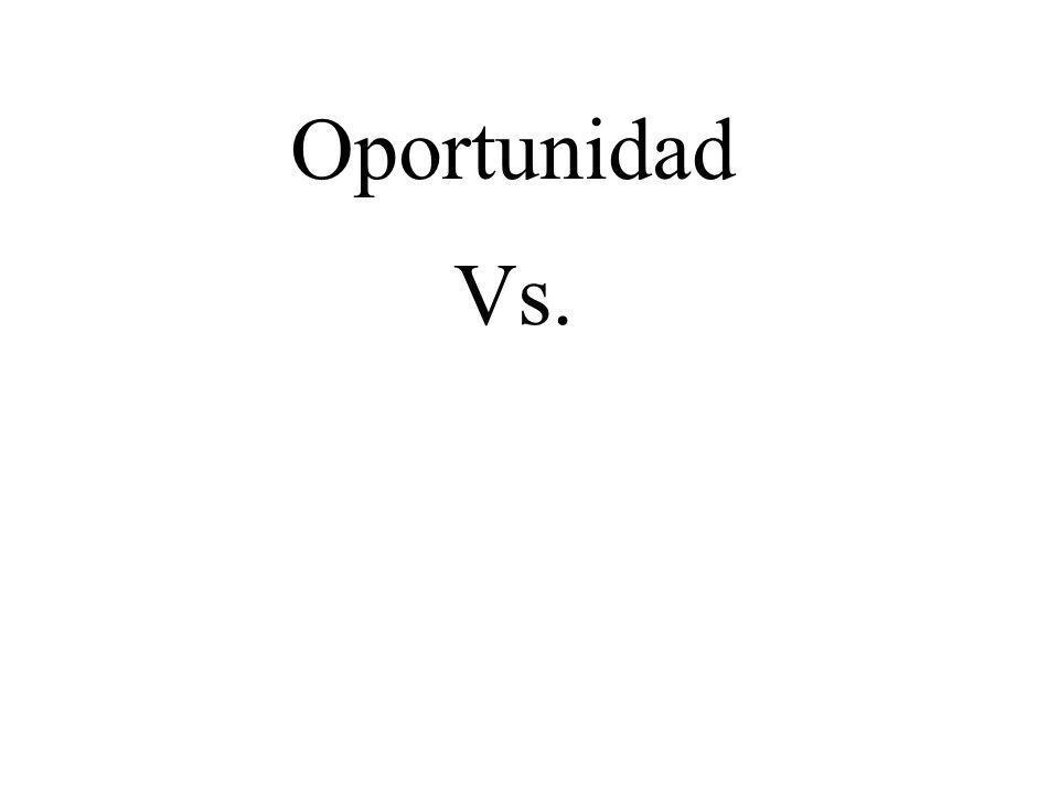 Oportunidad Vs.