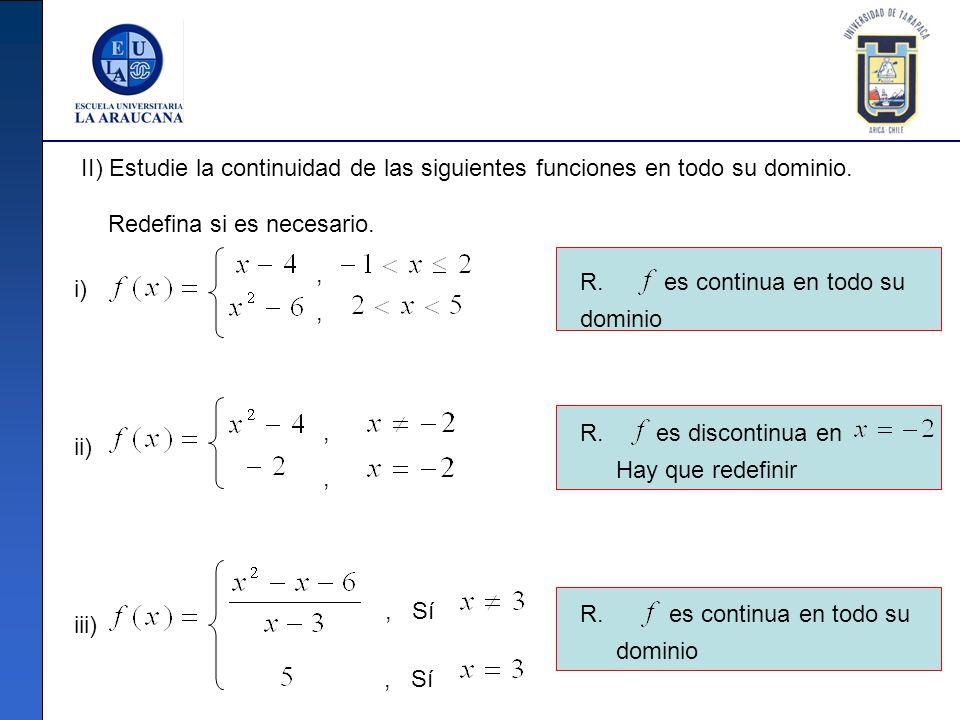 II) Estudie la continuidad de las siguientes funciones en todo su dominio.