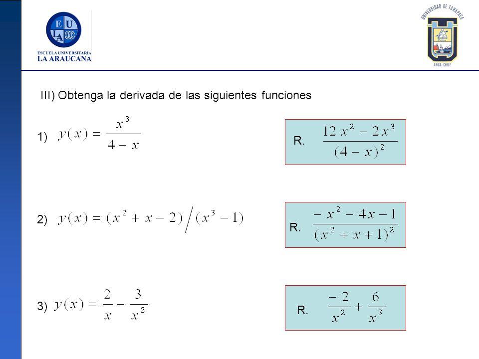 III) Obtenga la derivada de las siguientes funciones