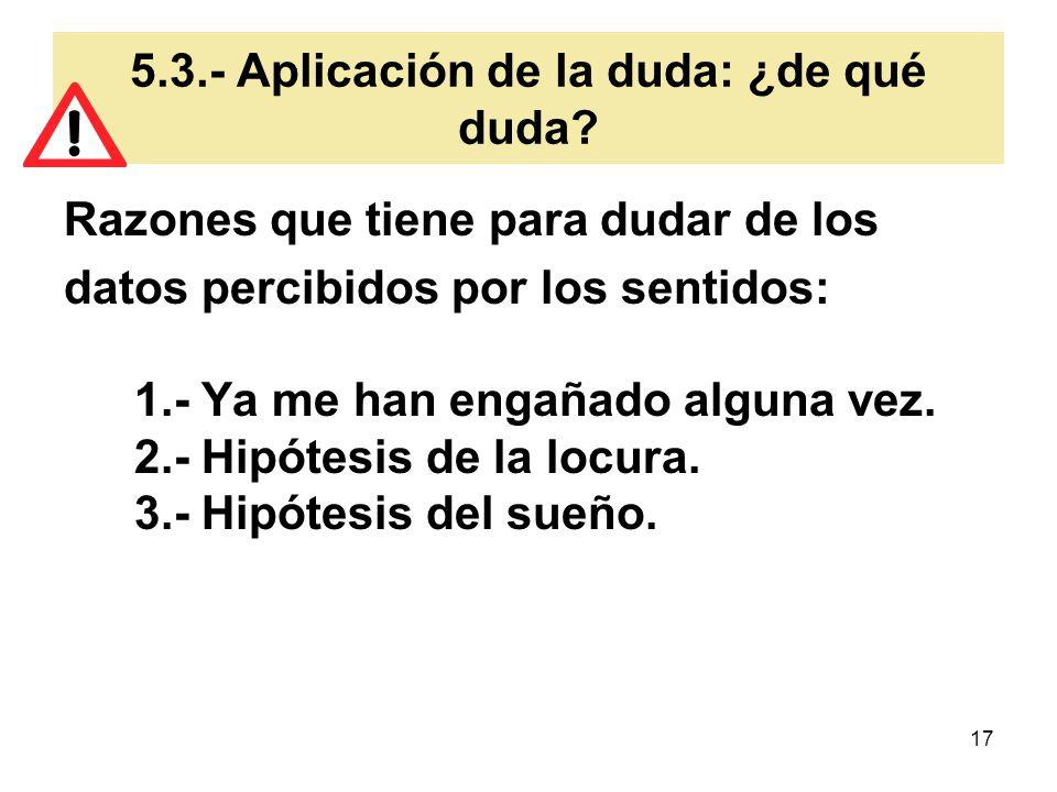 5.3.- Aplicación de la duda: ¿de qué duda