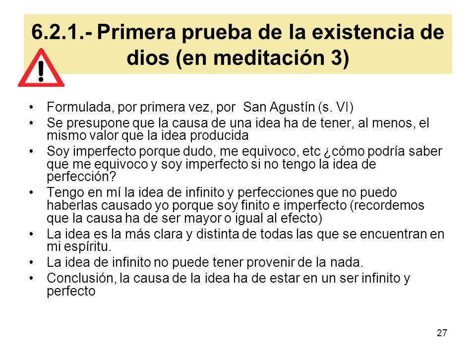 6.2.1.- Primera prueba de la existencia de dios (en meditación 3)