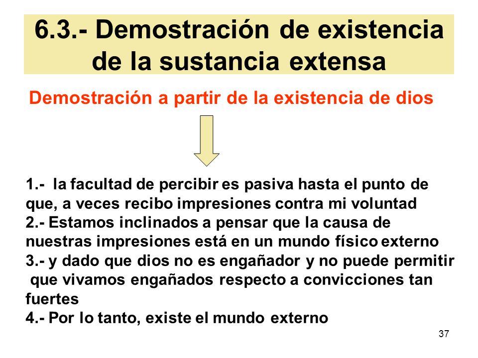 6.3.- Demostración de existencia de la sustancia extensa