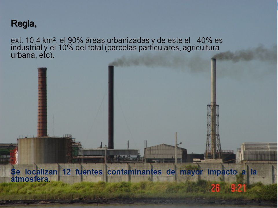 Regla, ext. 10.4 km2, el 90% áreas urbanizadas y de este el 40% es