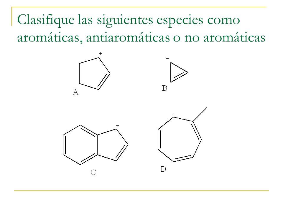 Clasifique las siguientes especies como aromáticas, antiaromáticas o no aromáticas