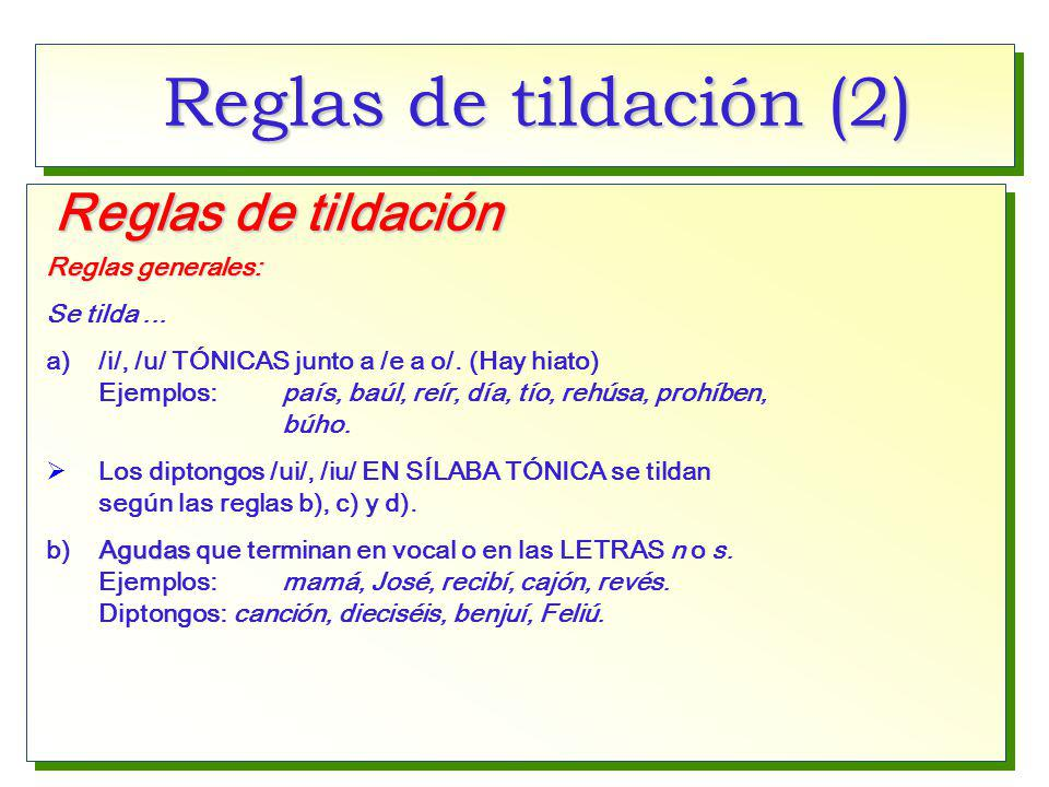 Reglas de tildación (2) Reglas de tildación Reglas generales:
