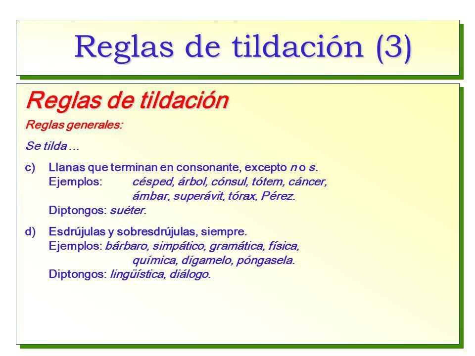 Reglas de tildación (3) Reglas de tildación Reglas generales: