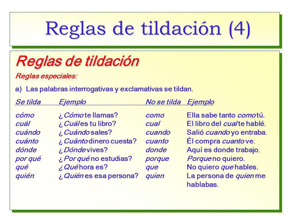 Reglas de tildación (4) Reglas de tildación Reglas especiales: