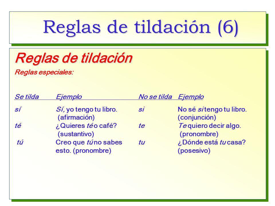 Reglas de tildación (6) Reglas de tildación Reglas especiales: