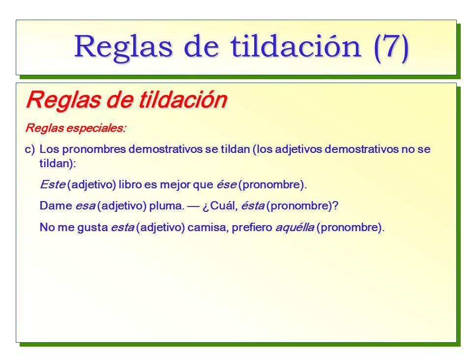 Reglas de tildación (7) Reglas de tildación Reglas especiales: