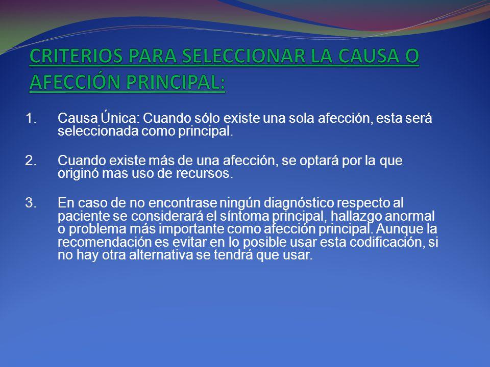 CRITERIOS PARA SELECCIONAR LA CAUSA O AFECCIÓN PRINCIPAL: