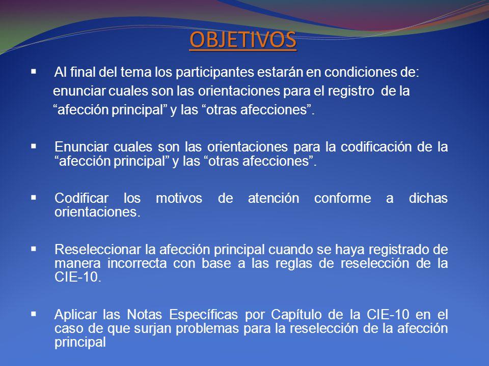 OBJETIVOS Al final del tema los participantes estarán en condiciones de: enunciar cuales son las orientaciones para el registro de la.
