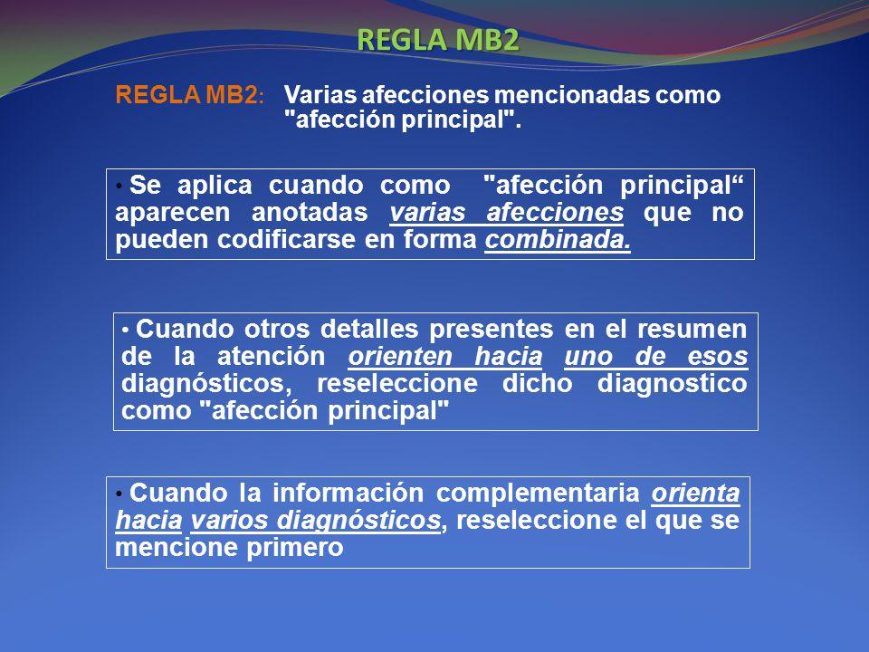 REGLA MB2 REGLA MB2: Varias afecciones mencionadas como afección principal .