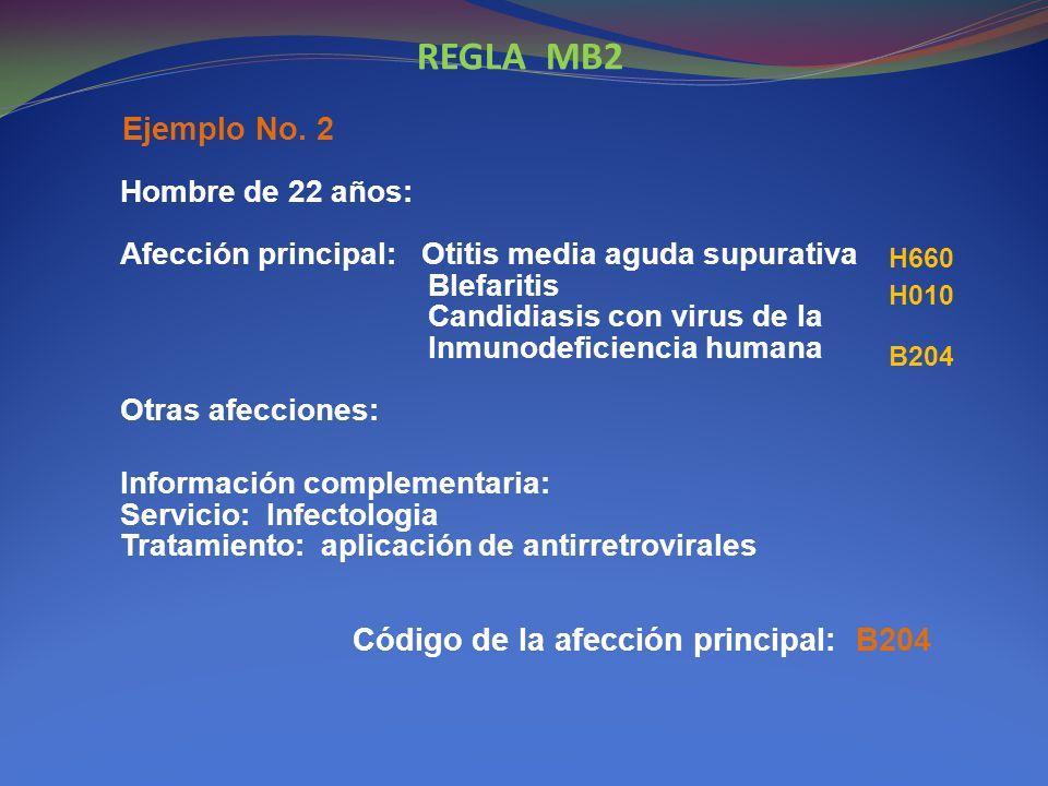 REGLA MB2 Ejemplo No. 2 Código de la afección principal: B204