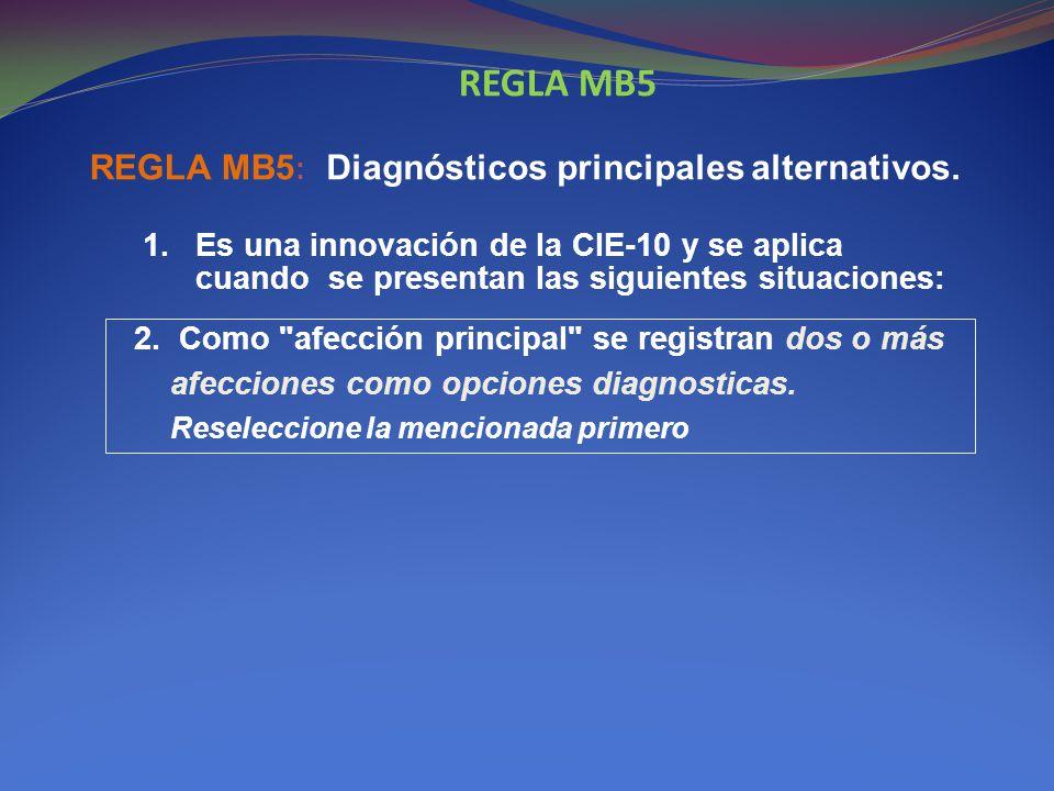 REGLA MB5 REGLA MB5: Diagnósticos principales alternativos.