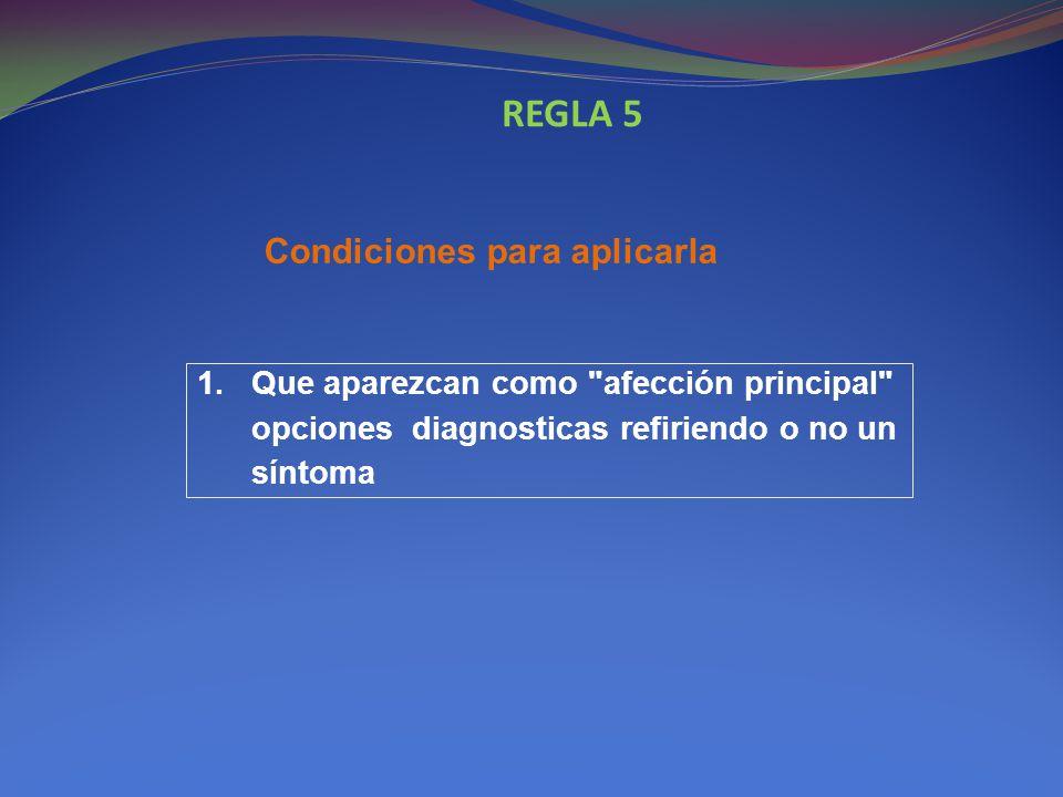 REGLA 5 Condiciones para aplicarla