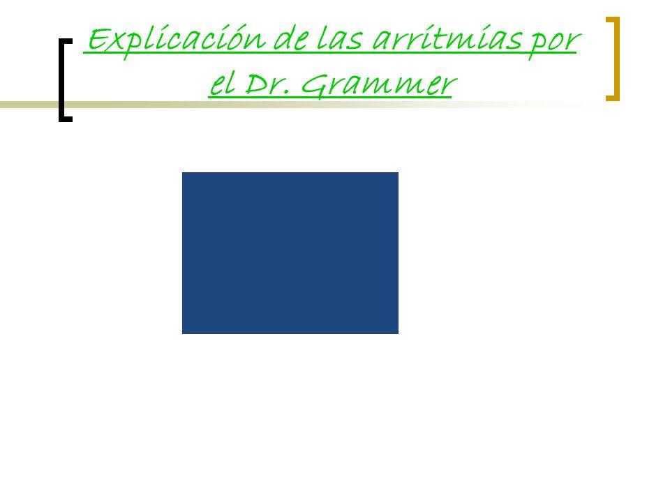 Explicación de las arritmias por el Dr. Grammer